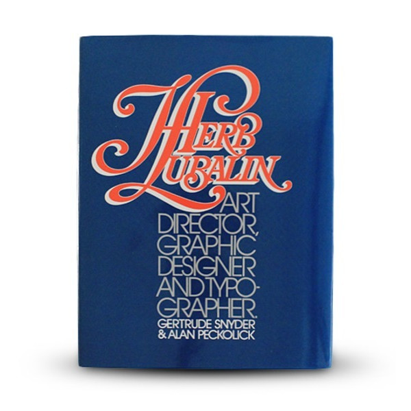 Herb Lubalin: Art Director, Graphic Designer & Typographer