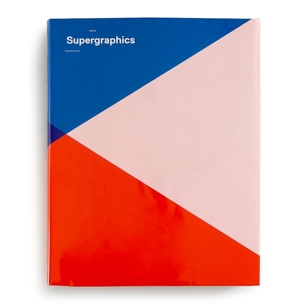 Supergraphics: Graphic Design for Walls, Buildings and Spaces