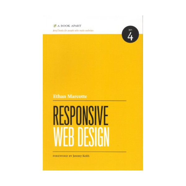 Responsive Web Design (Brief Books for People Who Make Websites, No. 4)