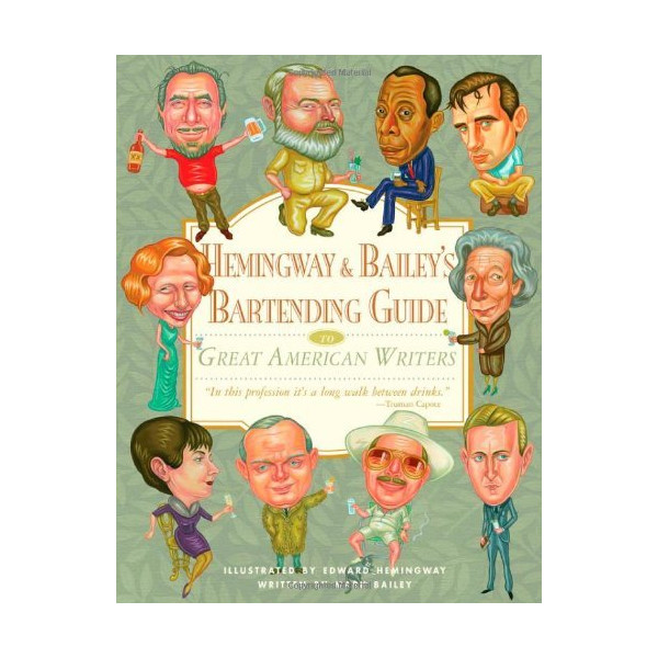 Hemingway & Baileys Bartending Guide to Great American Writers by Mark Bailey [Algonquin Books,2006] (Hardcover)