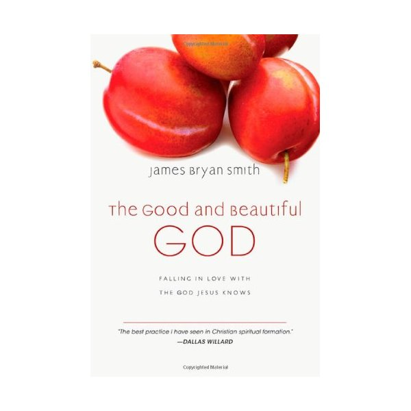 The Good and Beautiful God: Falling in Love with the God Jesus Knows (The Apprentice Series)