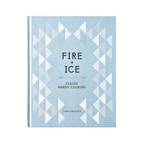 Fire and Ice: Classic Nordic Cooking