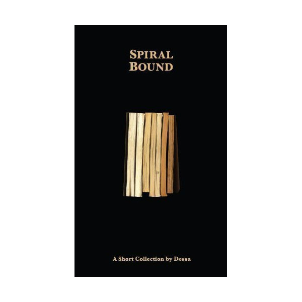 Spiral Bound : A Short Collection by Dessa