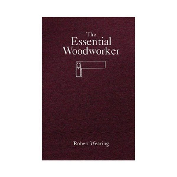 The Essential Woodworker