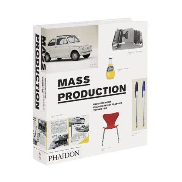 Mass Production (Products From Phaidon Design Classics, Vol. 2)
