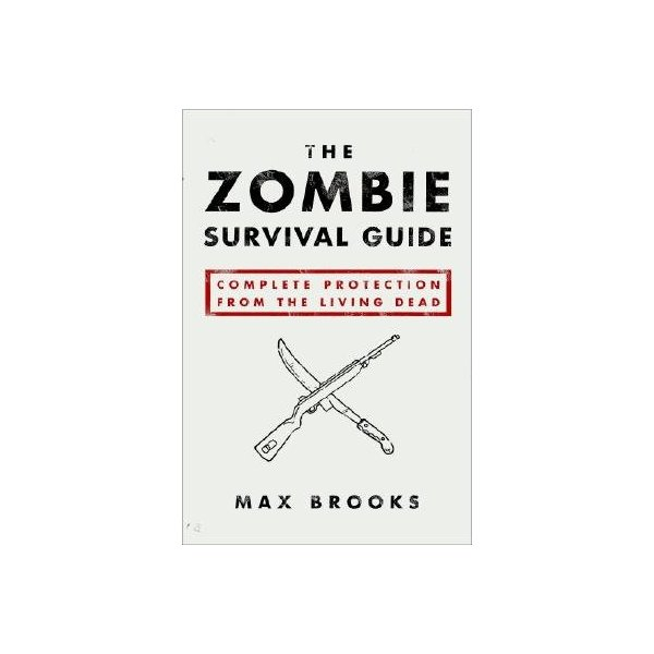 (The Zombie Survival Guide: Complete Protection from the Living Dead By (Author)Brooks, Max)Paperback on (Sep-16-2003)
