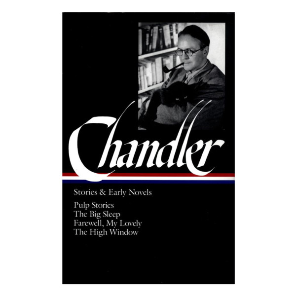 Raymond Chandler: Stories and Early Novels