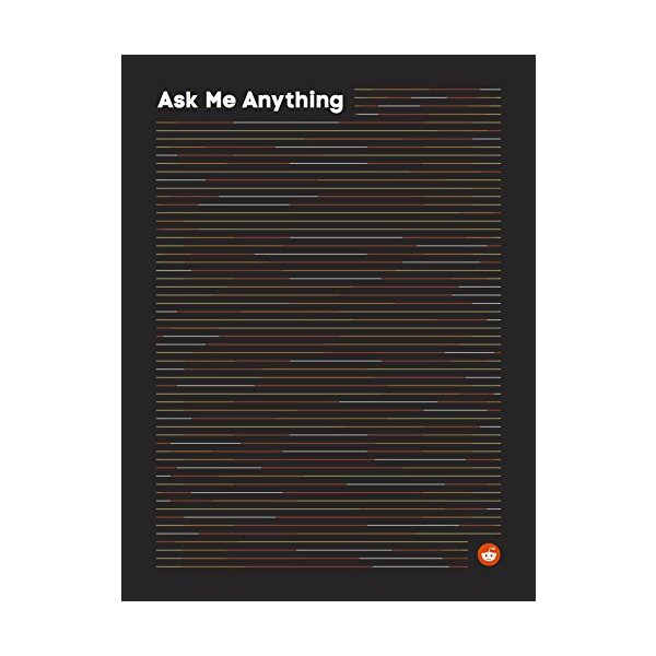 Ask Me Anything (Some of Reddit's best AMAs from r/IAmA Book 1)