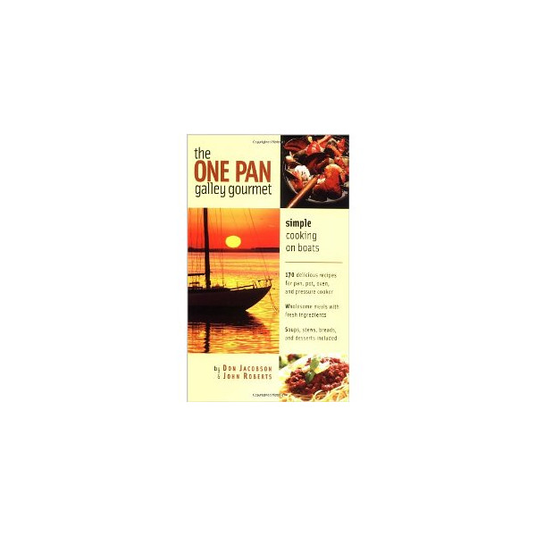 The One-Pan Galley Gourmet : Simple Cooking on Boats [Spiral-Bound]