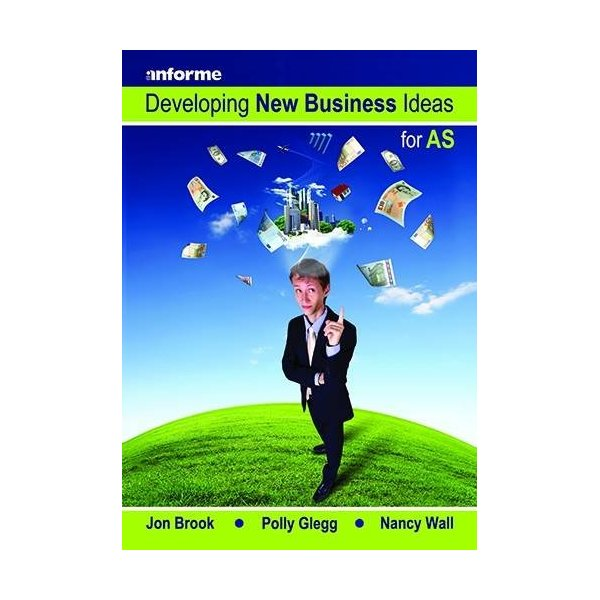 Developing New Business Ideas for AS Level