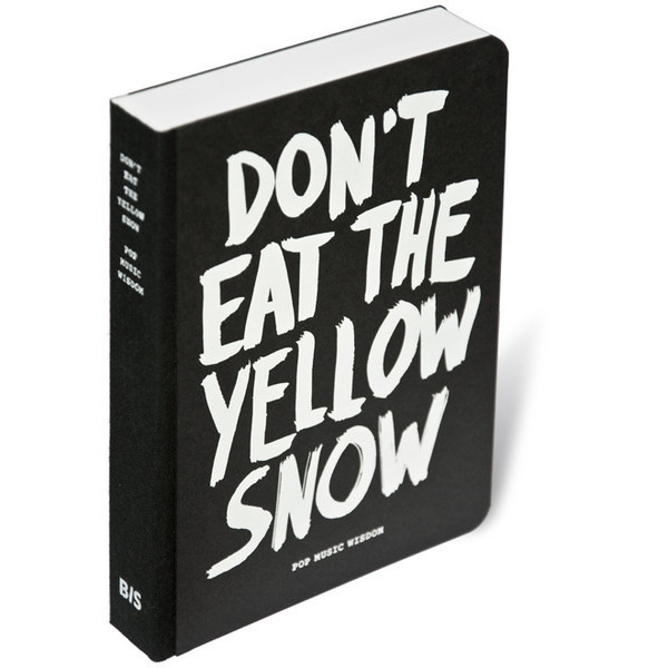Don't Eat the Yellow Snow: Pop Music Wisdom