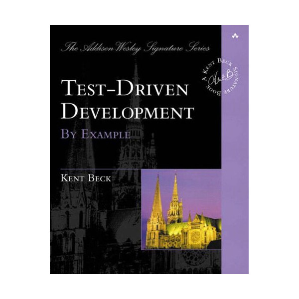Test Driven Development (The Addison-Wesley Signature Series)