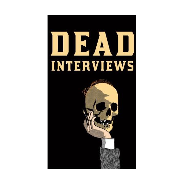 Dead Interviews