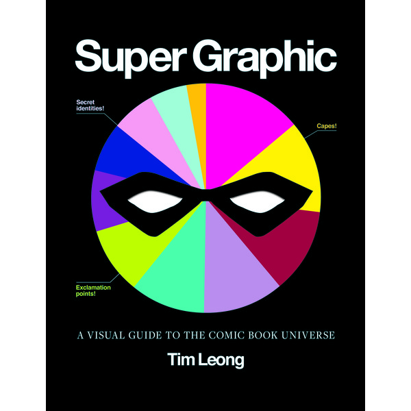 Super Graphic: A Visual Guide to the Comic Book Universe