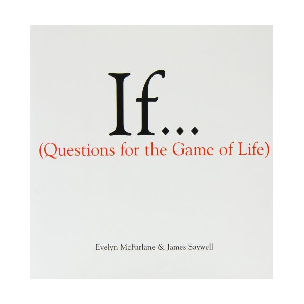 If: Questions for the Game of Life