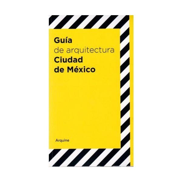 GUIA DE ARQUITECTURA. CIUDAD DE MEXICO