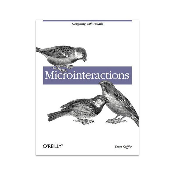 Microinteractions: Designing with Details [Paperback]