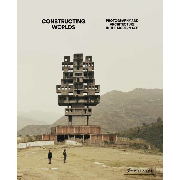 Constructing Worlds: Architecture in the Modern Age