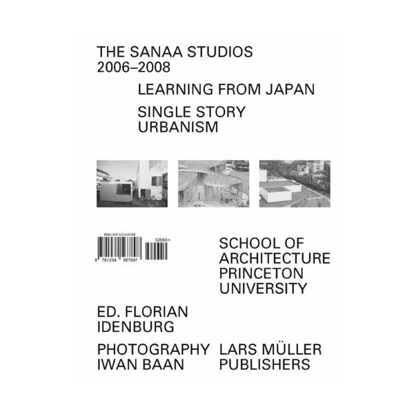 The SANAA Studios 2006-2008: Learning from Japan: Single Story Urbanism