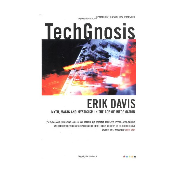 TechGnosis: Myth, Magic & Mysticism in the Age of Information (Five Star Paperback)