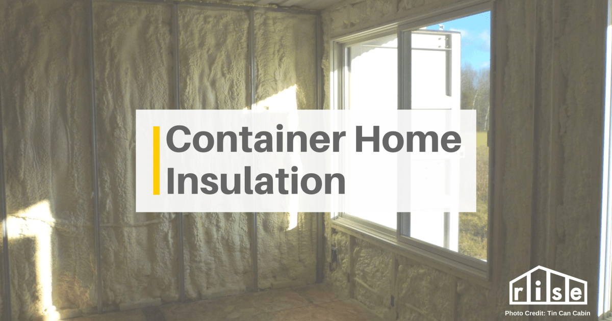4 Ways To Insulate A Container Home