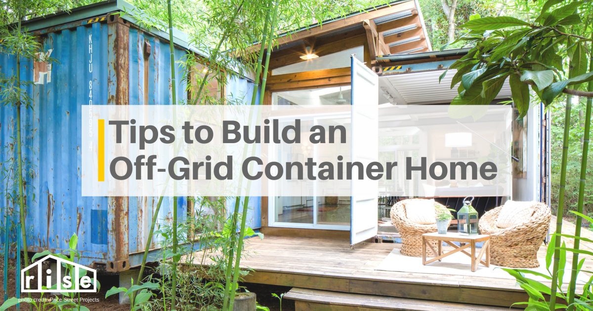 Tips To Build And Finish An Off Grid Shipping Container Home