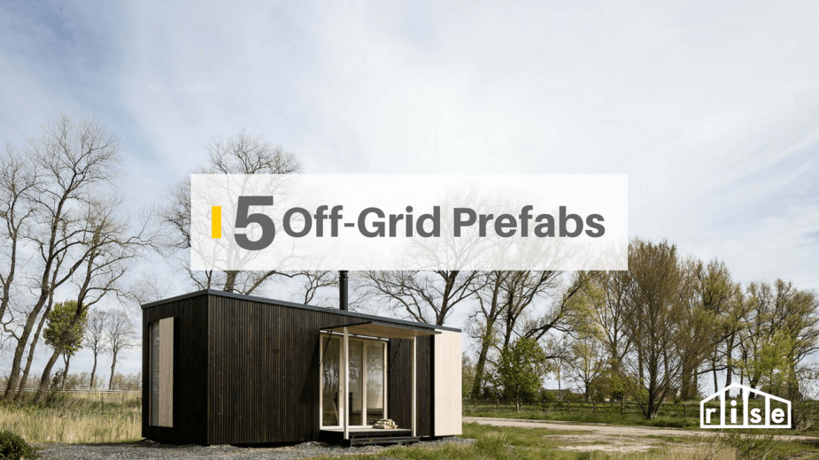 5 Stunning Prefab Off-grid Homes (with prices)