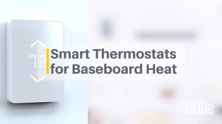 Smart Thermostats meet Baseboard Heaters