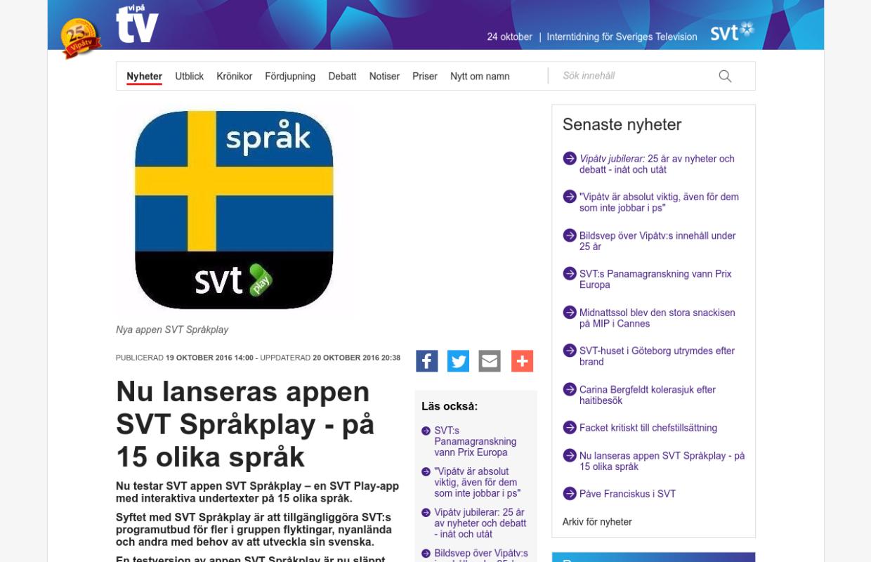 http://vipatv.svt.se/204/nyheter/arkiv-for-nyheter/2016-10-19-nu-lanseras-appen-svt-sprakplay---pa-15-olika-sprak.html