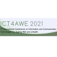 ICT4AWE 2021-7th International Conference on ICT for Ageing Well & e-Health