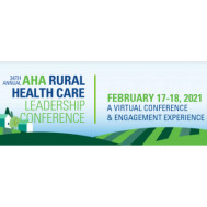 34th Annual AHA Rural Health Care Leadership Conference 2021
