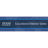 Nova BioMedical Educational Webinar Series: Determining Intravascular Volume Status: What Are My Options