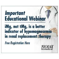 Nova Bio Medical Educational Webinar Series Ionized, not Total Magnesium is a Better Biomarker for Hypomagnesemia in Renal Replacement Therapy