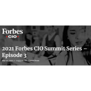 2021 Forbes CIO Summit Series – Episode 3
