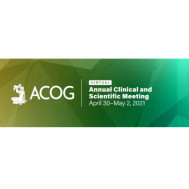 ACOG 2021 - American College of Obstetricians and Gynecologists Annual Meeting