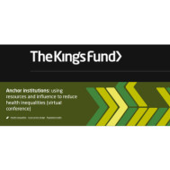 Anchor Institutions: Using Resources & Influence To Reduce Health Inequalities