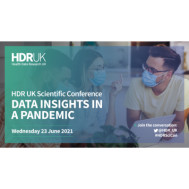 HDR UK Scientific Conference: Data Insights in a Pandemic