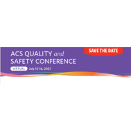ACS Quality and Safety Conference VIRTUAL 2021
