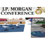 J.P. MORGAN 40TH ANNUAL HEALTHCARE CONFERENCE 2022
