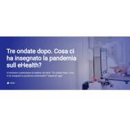 Tre ondate dopo. Cosa ci ha insegnato la pandemia sull'e-Health?