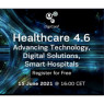 Healthcare 4.6: Advancing Technology, Digital Solutions, Smart Hospitals