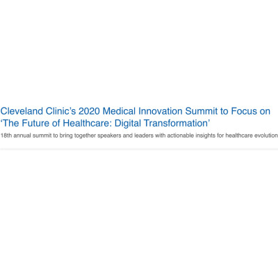 Cleveland Clinic's 2020 Medical Innovation Summit to Focus on 'The Future of Healthcare: Digital Transformation'