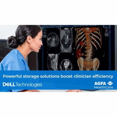 Agfa Healthcare - DELL Technologies Powerful storage solutions boost clinician efficiency