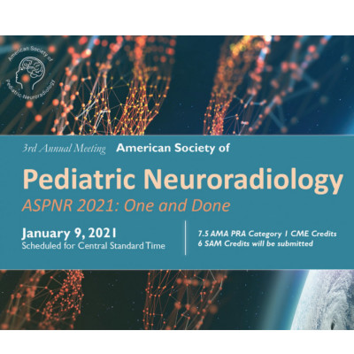 3rd Annual Meeting of the American Society of Pediatric Neuroradiology (ASPNR) 2021
