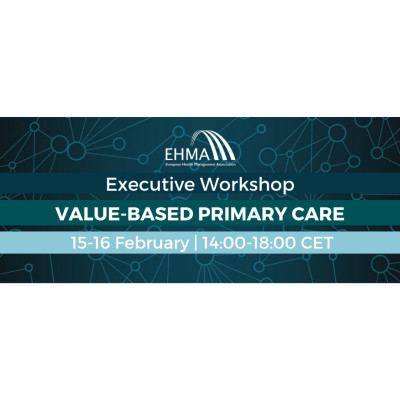 Executive Workshop – Value-based Primary Care - EHMA