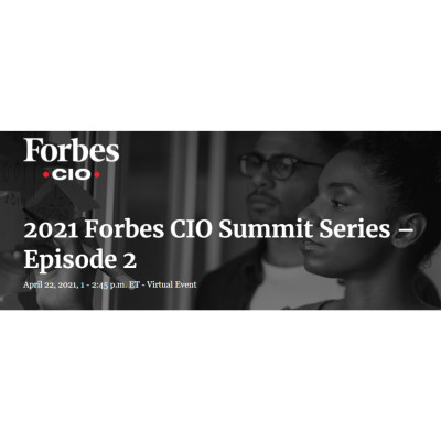 2021 Forbes CIO Summit Series – Episode 2