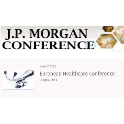 J.P. Morgan European Healthcare Conference 2021