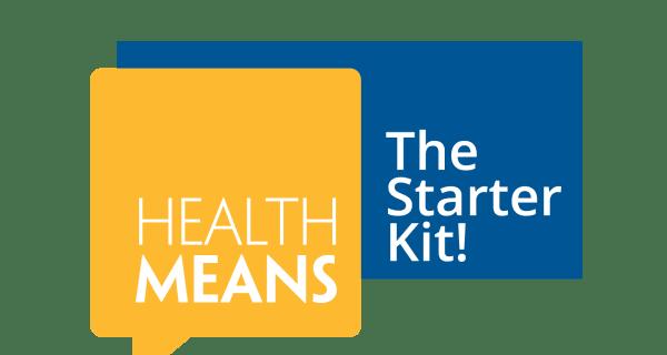 *HealthMeans Starter Kit!