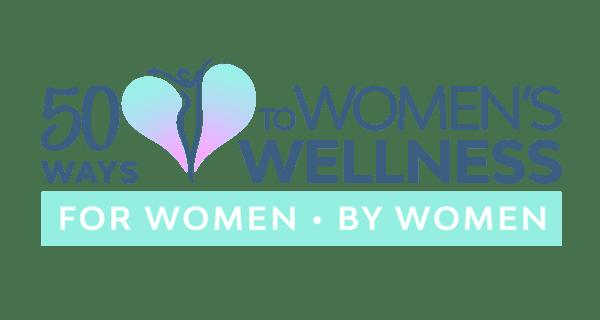 50 Ways to Women's Wellness