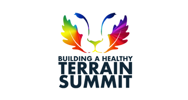 Terrain Summit: Your Physical, Mental, Spiritual and Ecological Terrain